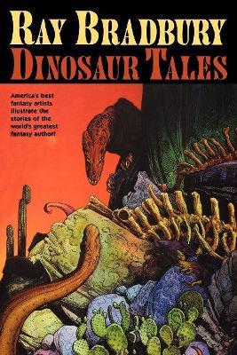 Ray Bradbury Dinosaur Tales by Ray Bradbury
