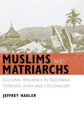 Muslims and Matriarchs by Jeffrey Hadler