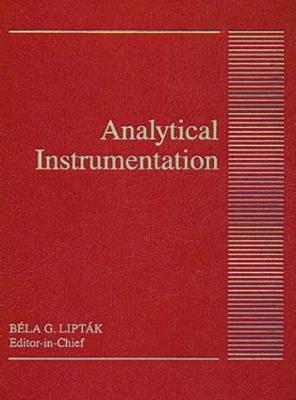 Analytical Instrumentation by Bela G. Liptak
