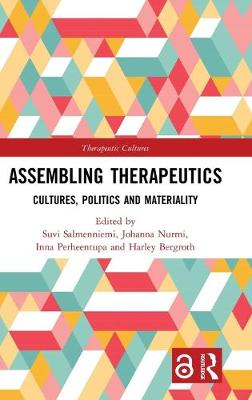 Assembling Therapeutics: Cultures, Politics and Materiality book