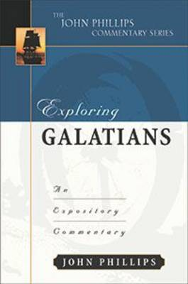 Exploring Galatians by John Phillips