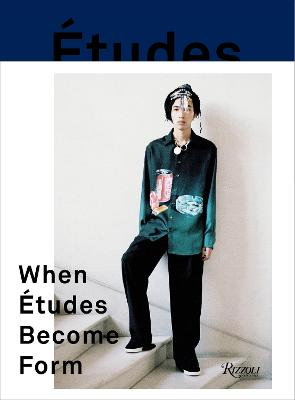 When Etudes Become Form: Paris, New York, and the Intersection of Fashion and Art by Etudes