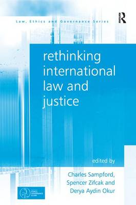Rethinking International Law and Justice by Professor Charles Sampford