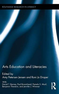 Arts Education and Literacies by Amy Petersen Jensen