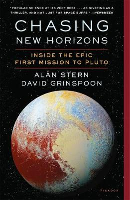 Chasing New Horizons: Inside the Epic First Mission to Pluto by Alan Stern