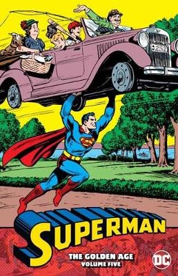Superman: The Golden Age Volume 5 by Various