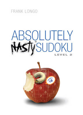 Absolutely Nasty (R) Sudoku Level 2 by Frank Longo