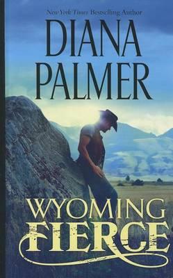 Wyoming Fierce by Diana Palmer