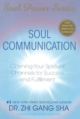 Soul Communication: Opening Your Spiritual Channels for Success and Fulfillment book