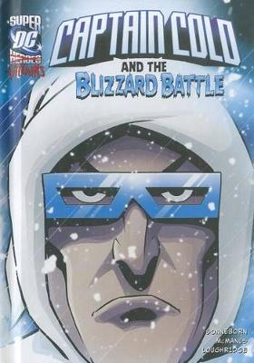 Captain Cold and the Blizzard Battle by Scott Sonneborn