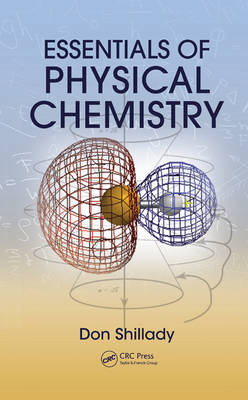Essentials of Physical Chemistry by Don Shillady