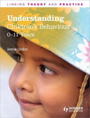 Understanding Children's Behaviour: 0-11 Years by Jennie Lindon