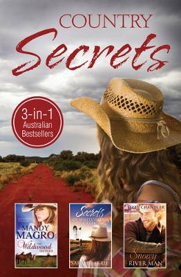 WILDWOOD SISTERS/SECRETS OF WHITEWATER CREEK/SNOWY RIVER MAN by Sarah Barrie
