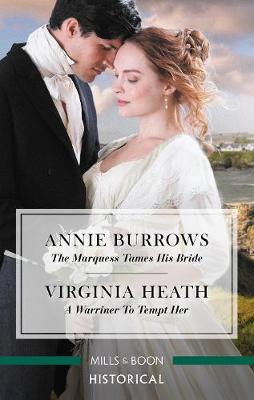 The Marquess Tames His Bride/A Warriner To Tempt Her by Annie Burrows