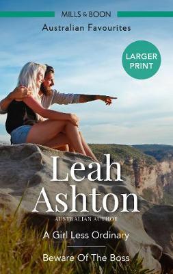 A Girl Less Ordinary/Beware Of The Boss by Leah Ashton