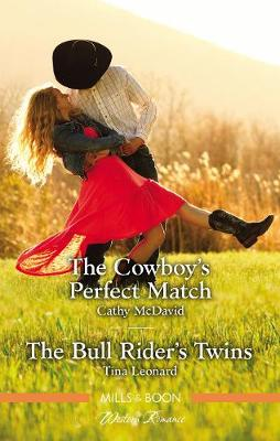 The Cowboy's Perfect Match/The Bull Rider's Twins by Tina Leonard