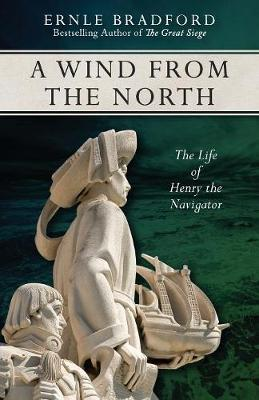A Wind from the North by Ernle Bradford