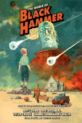 The World Of Black Hammer Library Edition Volume 3 book