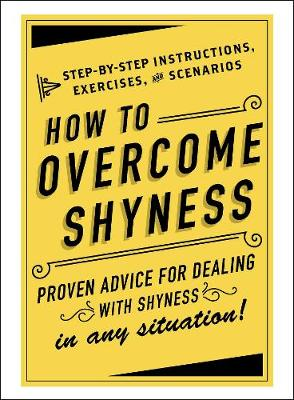 How to Overcome Shyness by Adams Media
