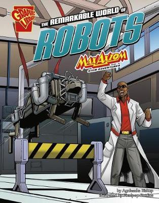 The Remarkable World of Robots by Agnieszka Biskup