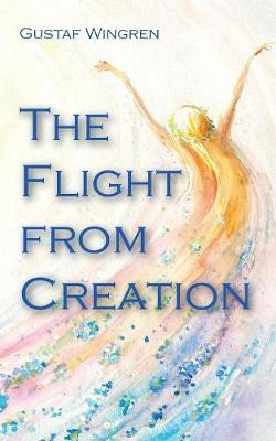 The Flight from Creation by Gustaf Wingren