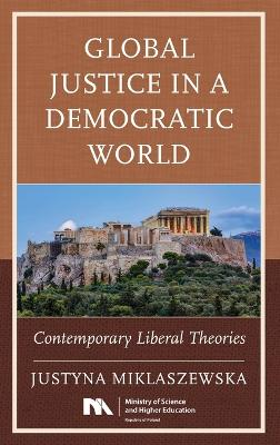 Global Justice in a Democratic World: Contemporary Liberal Theories book
