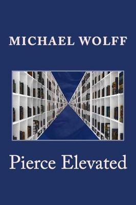 Pierce Elevated by Michael Wolff