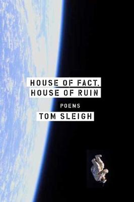 House of Fact, House of Ruin by Tom Sleigh