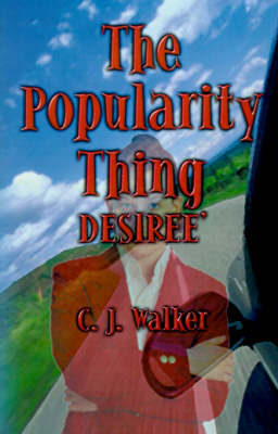 Popularity Thing by C J Walker