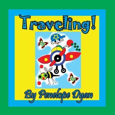 Traveling! by Penelope Dyan