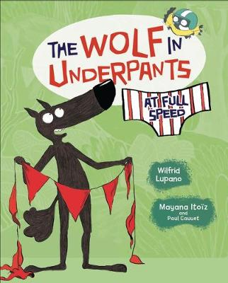 The Wolf in Underpants at Full Speed by Wilfrid Lupano