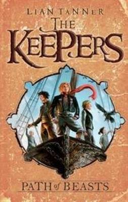 The Path of Beasts: The Keepers 3 by Lian Tanner