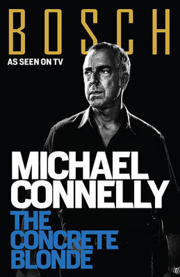 The Concrete Blonde (BOSCH TV tie-in) by Michael Connelly