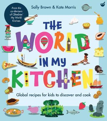 World in My Kitchen by Brown, Sally