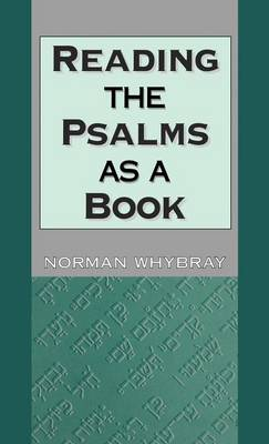 Reading the Psalms as a Book by R. N. Whybray