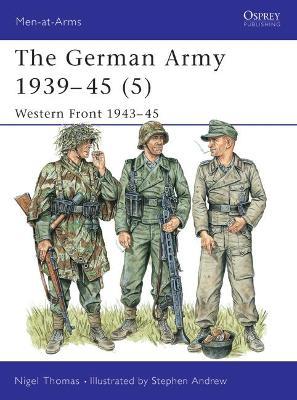 The German Army, 1939-45 Western Front, 1944-45 v. 5 by Nigel Thomas