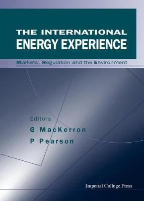 International Energy Experience, The: Markets, Regulation And The Environment by G Mackerron