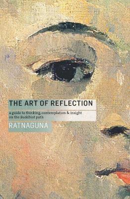 The Art of Reflection by Ratnaguna