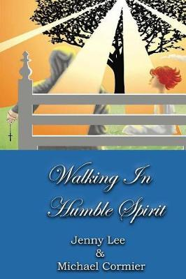 Walking in Humble Spirit by Jenny Lee