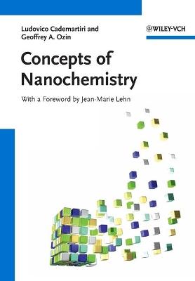 Concepts of Nanochemistry by Ludovico Cademartiri