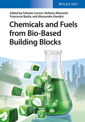 Chemicals and Fuels from Bio-Based Building Blocks by Fabrizio Cavani