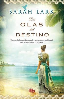 Las Olas del Destino by Sarah Lark