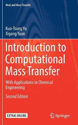 Introduction to Computational Mass Transfer: With Applications to Chemical Engineering by Kuo-Tsung Yu