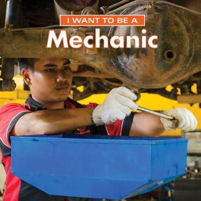 I Want to Be a Mechanic: 2018 by Dan Liebman