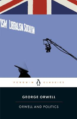 Orwell and Politics by George Orwell
