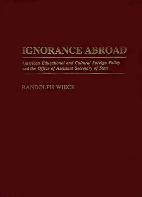 Ignorance Abroad by Randolph Wieck