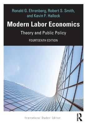 Modern Labor Economics: Theory and Public Policy - International Student Edition by Ronald G. Ehrenberg