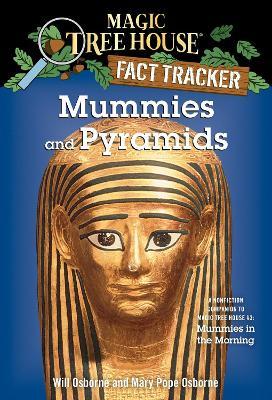 Magic Tree House Fact Tracker #3 Mummies and Pyramids by Mary Pope Osborne