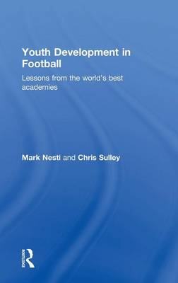 Youth Development in Football by Mark Nesti