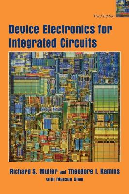 Device Electronics for Integrated Circuits by Richard S. Muller